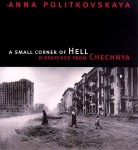 A Small Corner of Hell Dispatches from Chechnya war north caucasus